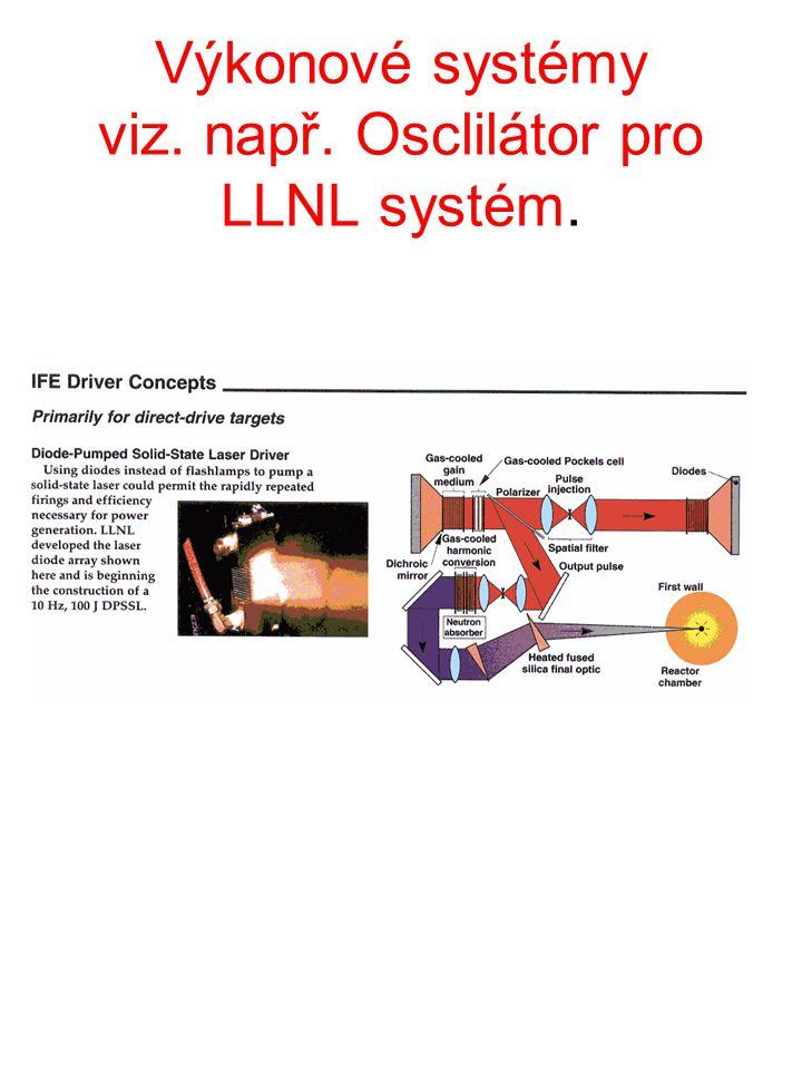 Výkonové systémy viz. např. Osclilátor pro LLNL systém.