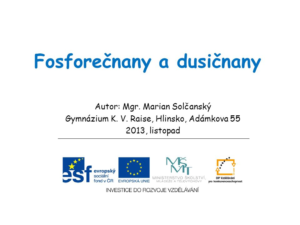 Fosforečnany a dusičnany Autor: Mgr. Marian Solčanský Gymnázium K.