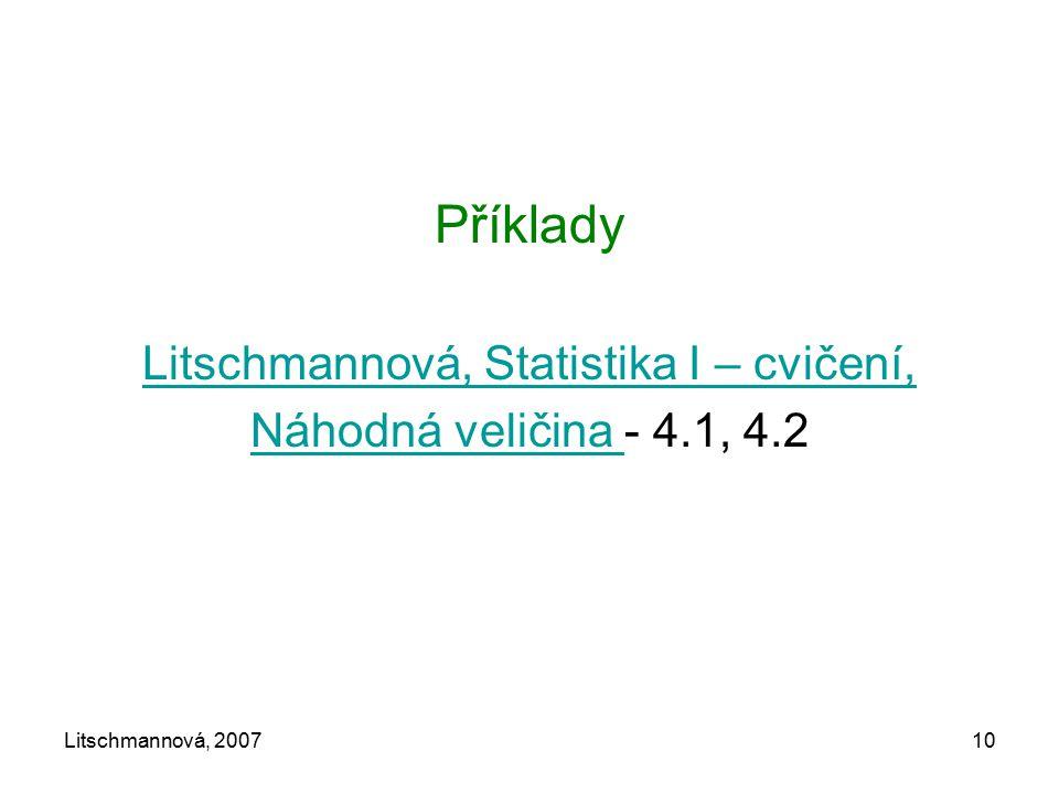 Litschmannová, 200710 Příklady Litschmannová, Statistika I – cvičení, Náhodná veličina Náhodná veličina - 4.1, 4.2