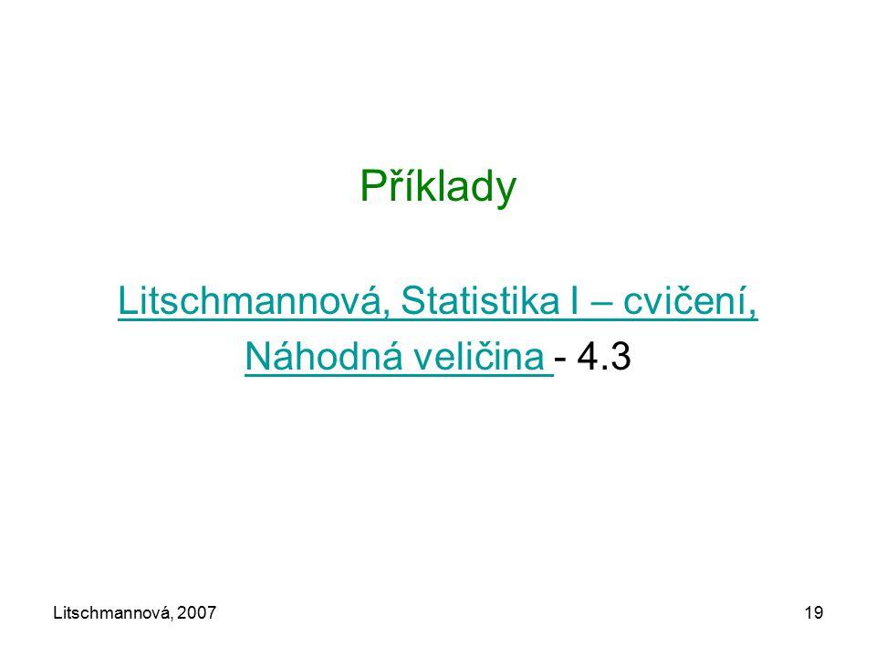 Litschmannová, 200719 Příklady Litschmannová, Statistika I – cvičení, Náhodná veličina Náhodná veličina - 4.3