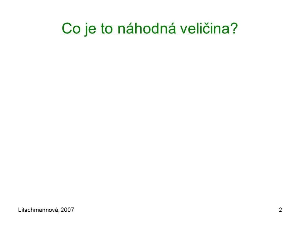Litschmannová, 200713 Proč pro popis SNV nepoužíváme pravděpodobnostní funkci.