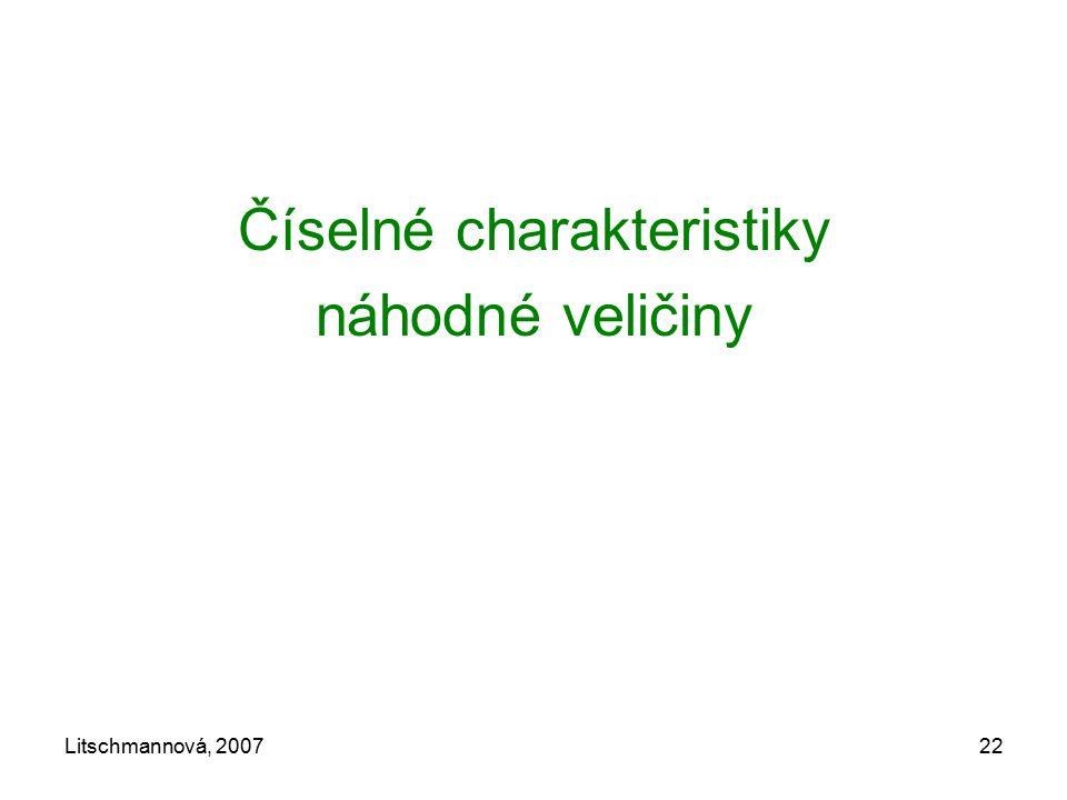 Litschmannová, 200722 Číselné charakteristiky náhodné veličiny