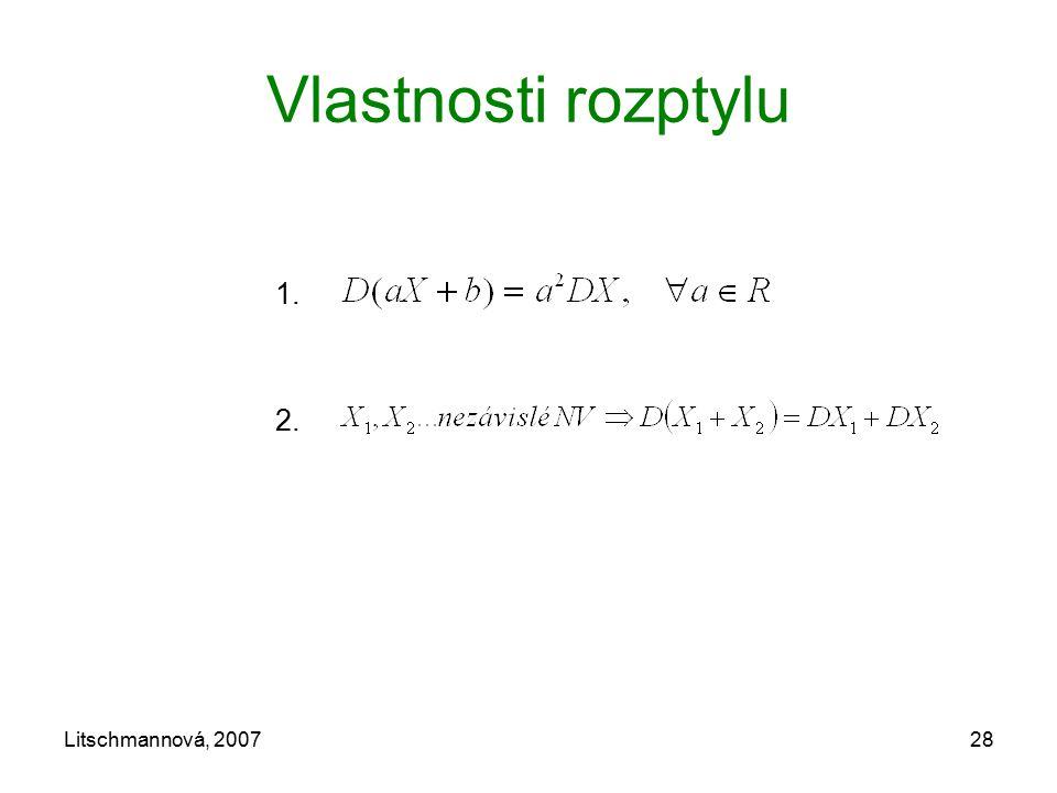 Litschmannová, 200728 Vlastnosti rozptylu 1. 2.