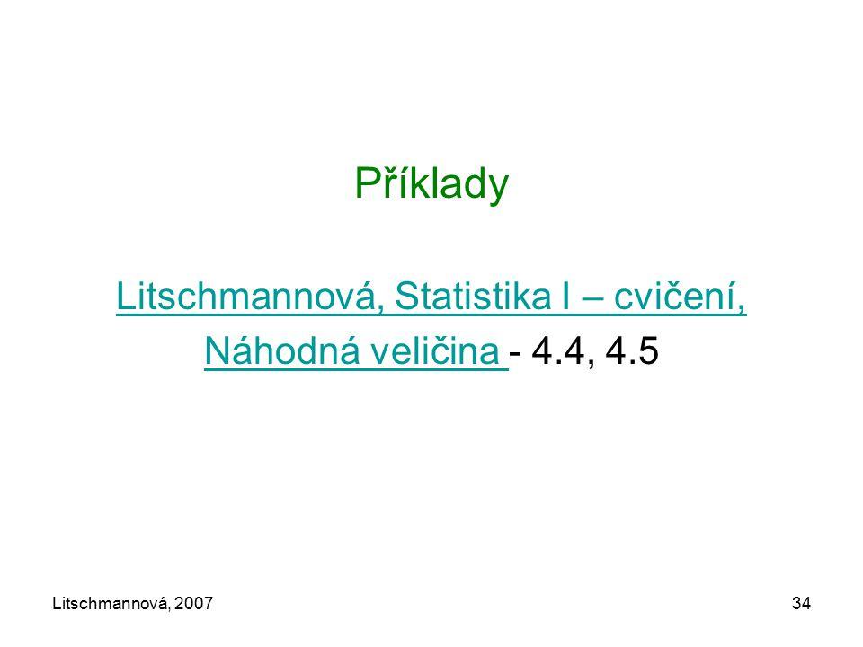 Litschmannová, 200734 Příklady Litschmannová, Statistika I – cvičení, Náhodná veličina Náhodná veličina - 4.4, 4.5