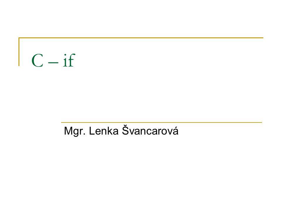 C – if Mgr. Lenka Švancarová