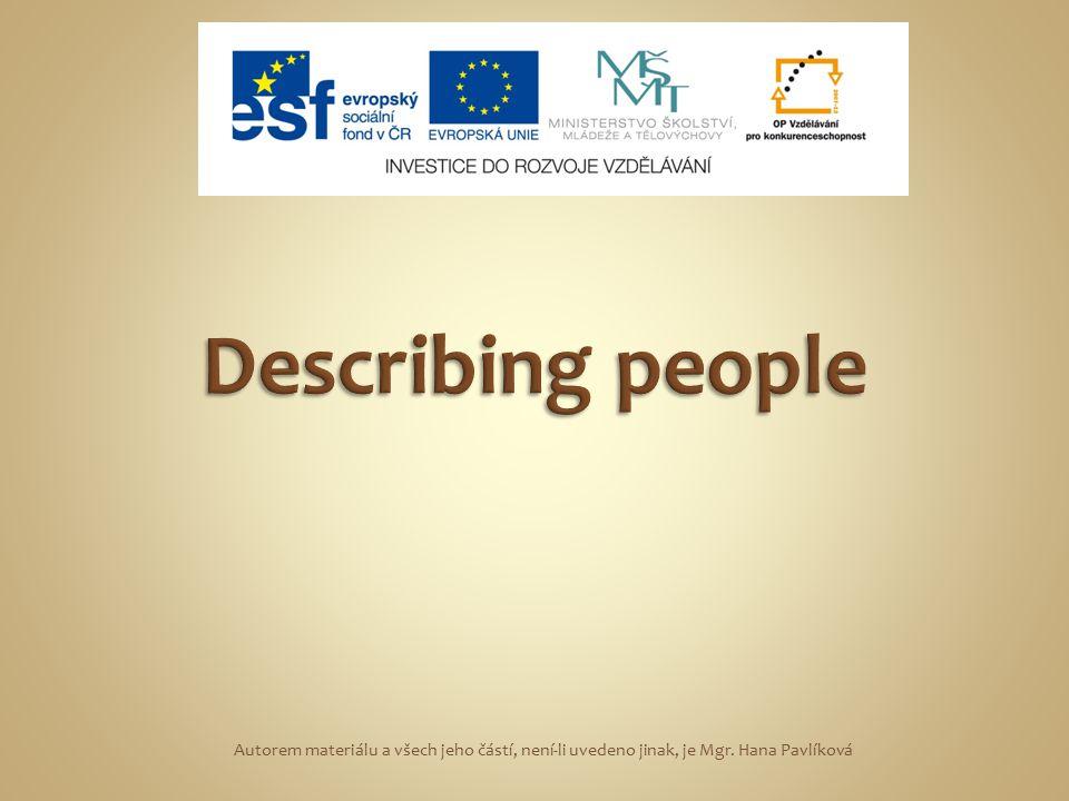 Vocabulary slim Autorem materiálu a všech jeho částí, není-li uvedeno jinak, je Mgr. Hana Pavlíková