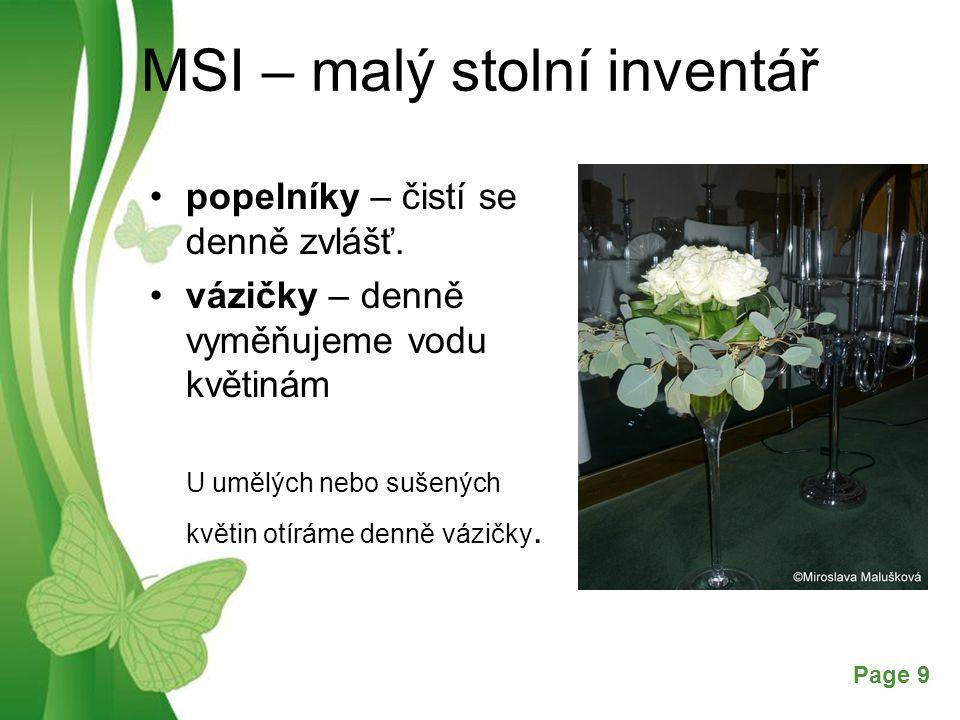 Free Powerpoint TemplatesPage 9 MSI – malý stolní inventář popelníky – čistí se denně zvlášť. vázičky – denně vyměňujeme vodu květinám U umělých nebo
