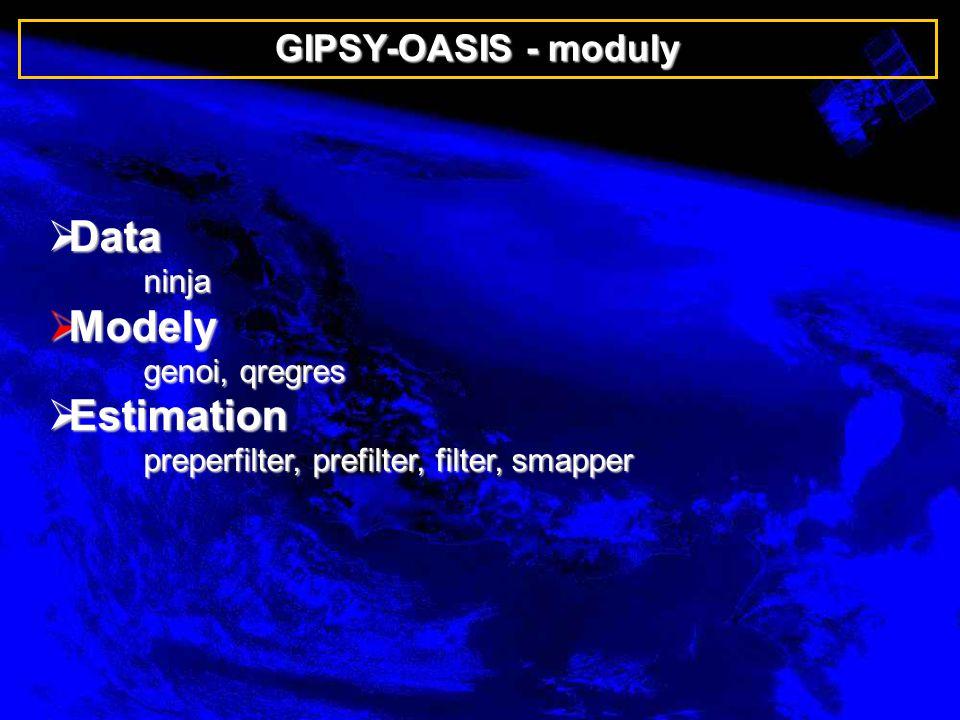 GIPSY-OASIS - moduly  Data ninja  Modely genoi, qregres  Estimation preperfilter, prefilter, filter, smapper