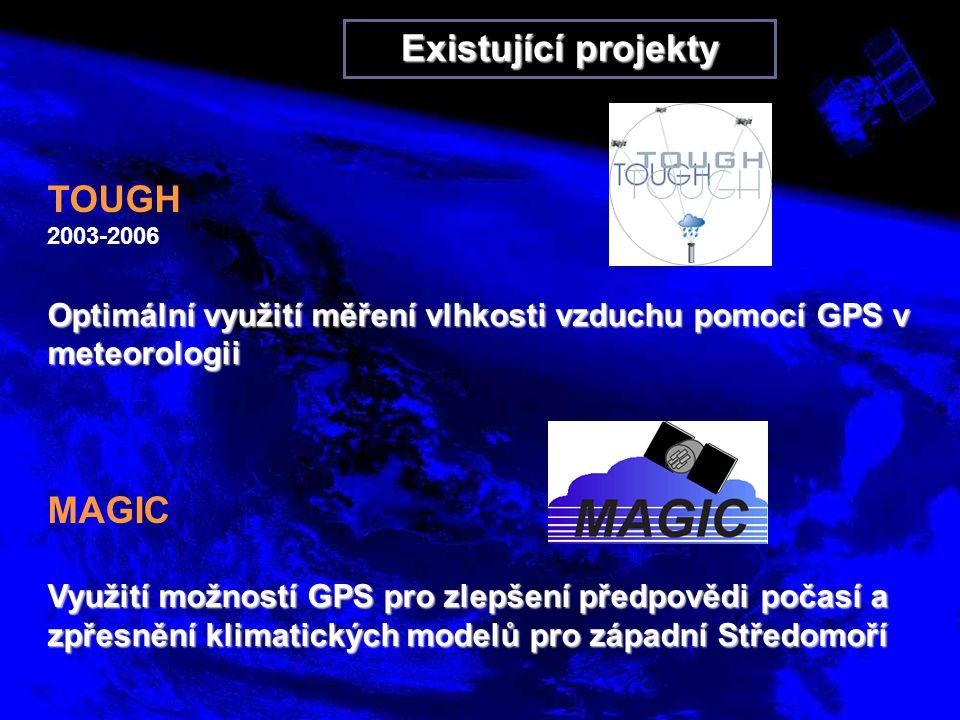 Existující projekty TOUGH 2003-2006 Optimální využití měření vlhkosti vzduchu pomocí GPS v meteorologii MAGIC Využití možností GPS pro zlepšení předpovědi počasí a zpřesnění klimatických modelů pro západní Středomoří