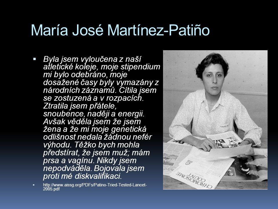 María José Martínez-Patiño  Byla jsem vyloučena z naší atletické koleje, moje stipendium mi bylo odebráno, moje dosažené časy byly vymazány z národní