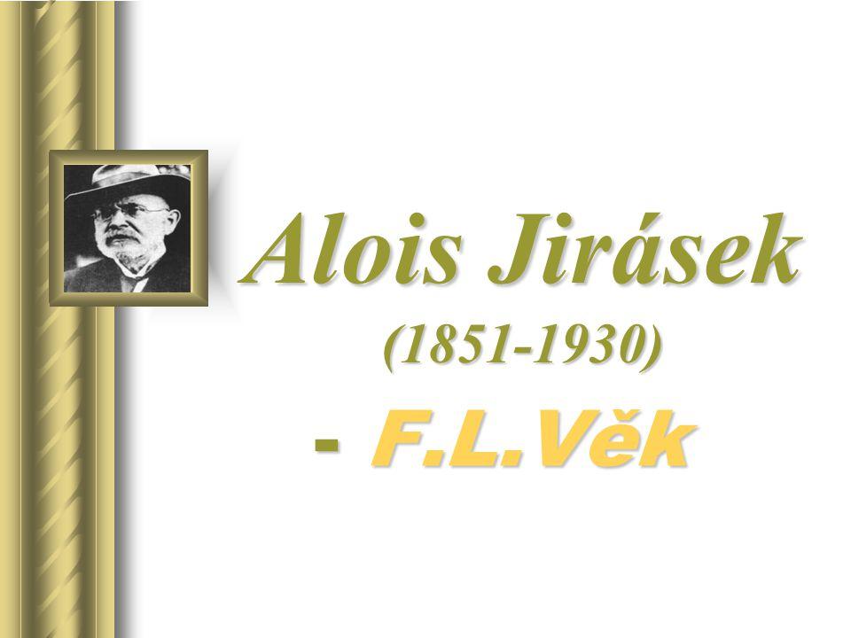 Alois Jirásek (1851-1930) - F.L.Věk