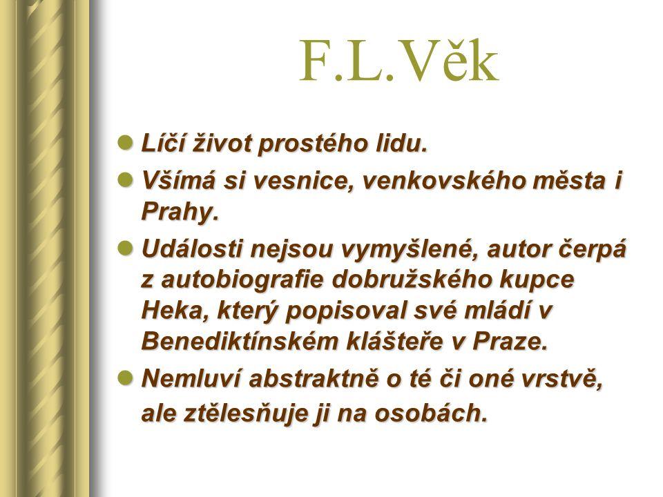Hlavní postavy František Věk (reálná osoba - skutečné jméno František Ladislav Hec/Hek z Dobrušky) - *11.