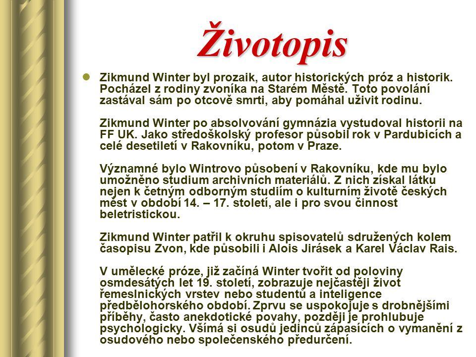Životopis Zikmund Winter byl prozaik, autor historických próz a historik. Pocházel z rodiny zvoníka na Starém Městě. Toto povolání zastával sám po otc