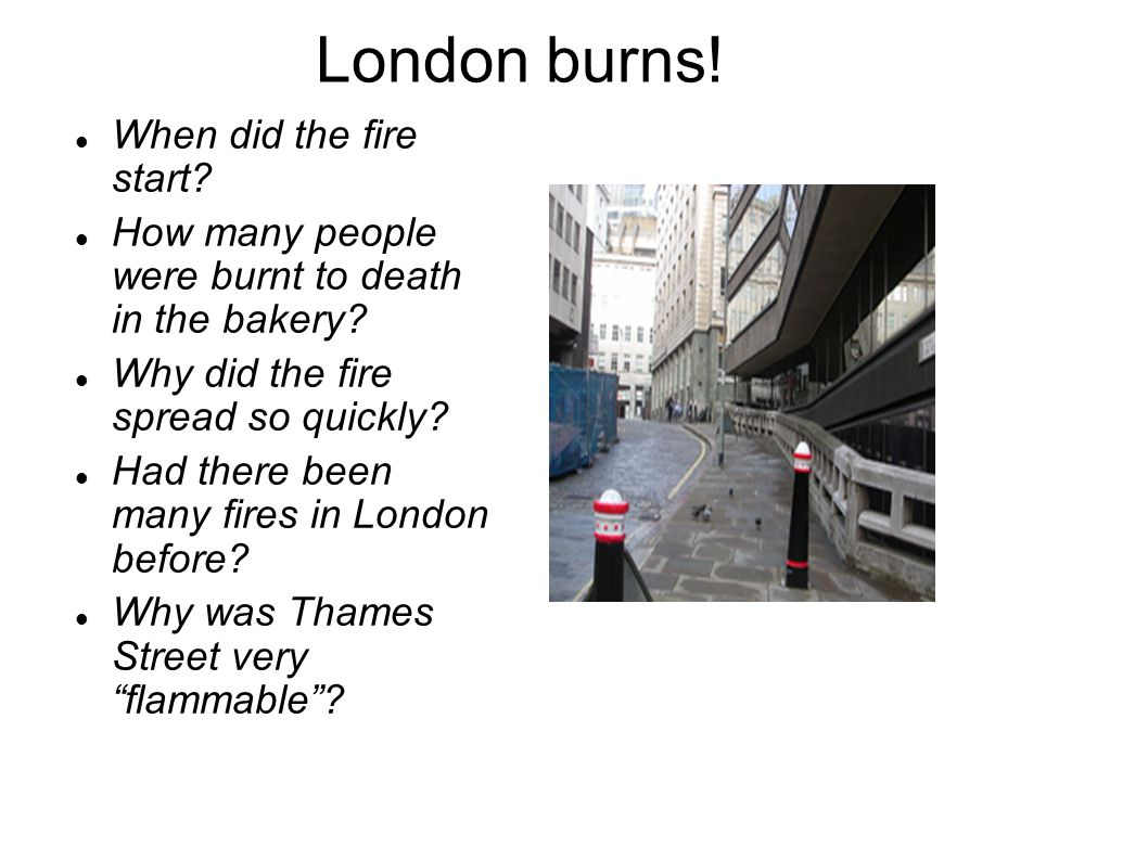 London burns. When did the fire start. How many people were burnt to death in the bakery.