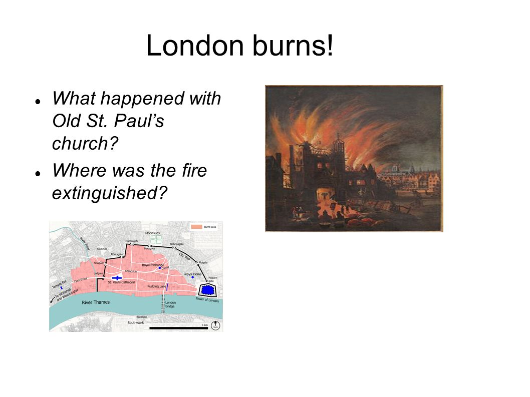 London burns! What happened with Old St. Paul's church Where was the fire extinguished