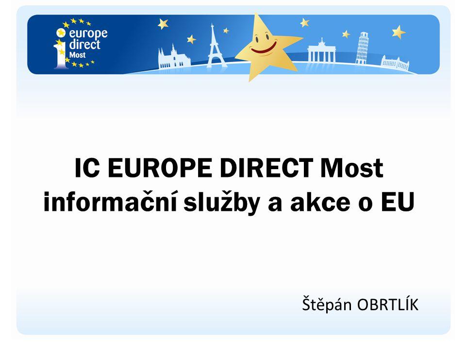 IC EUROPE DIRECT Most informační služby a akce o EU Štěpán OBRTLÍK