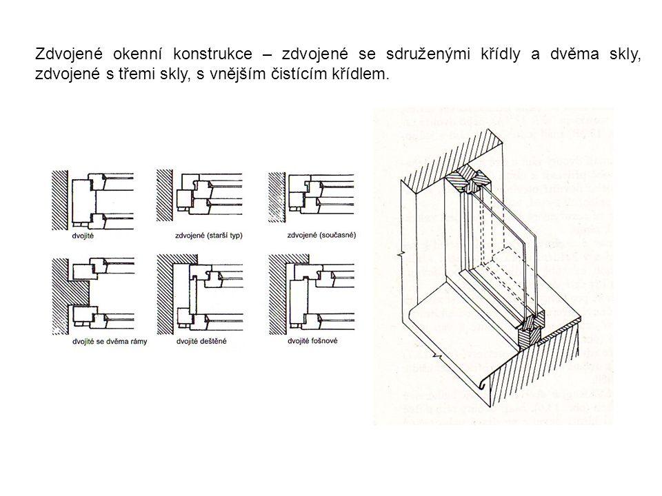 Zdvojené okenní konstrukce – zdvojené se sdruženými křídly a dvěma skly, zdvojené s třemi skly, s vnějším čistícím křídlem.