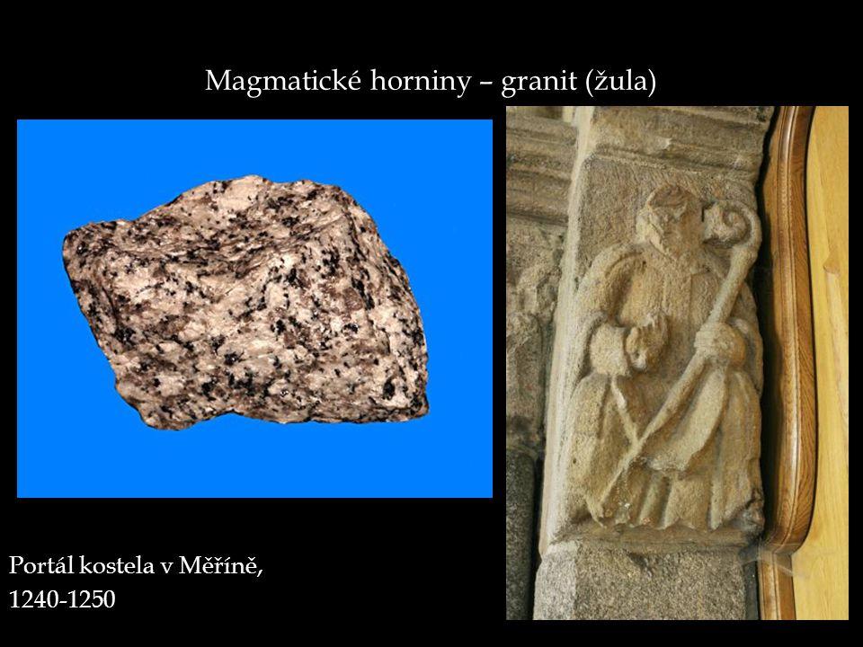 Magmatické horniny – granit (žula) Portál kostela v Měříně, 1240-1250