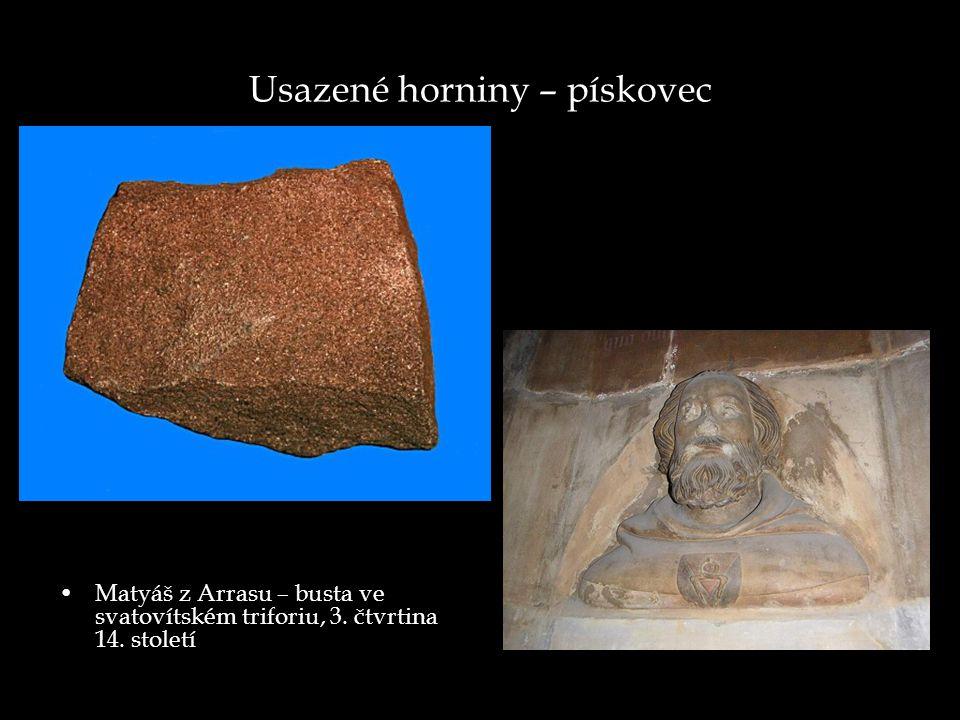 Usazené horniny – pískovec Matyáš z Arrasu – busta ve svatovítském triforiu, 3.