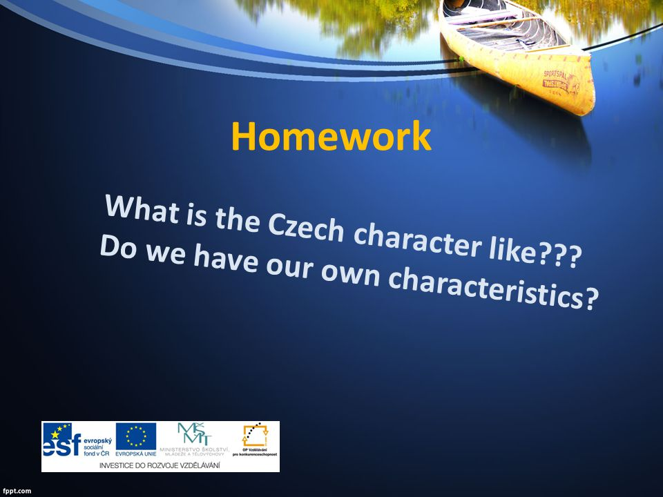 Homework What is the Czech character like Do we have our own characteristics
