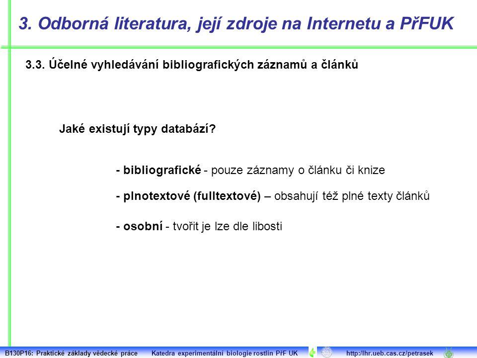 3.3. Účelné vyhledávání bibliografických záznamů a článků 3. Odborná literatura, její zdroje na Internetu a PřFUK Jaké existují typy databází? - bibli