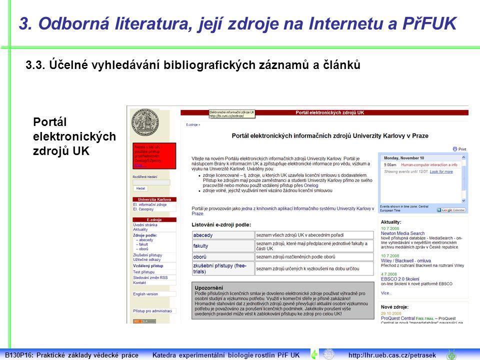 3.3. Účelné vyhledávání bibliografických záznamů a článků 3. Odborná literatura, její zdroje na Internetu a PřFUK Portál elektronických zdrojů UK B130