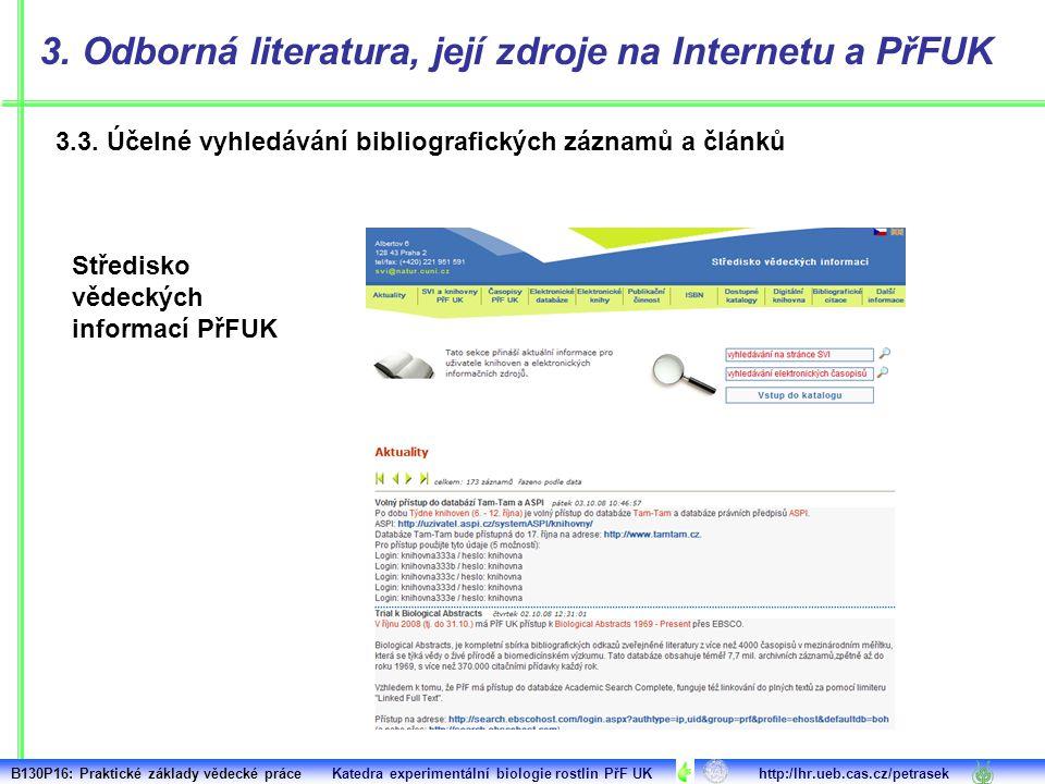 3.3. Účelné vyhledávání bibliografických záznamů a článků 3. Odborná literatura, její zdroje na Internetu a PřFUK Středisko vědeckých informací PřFUK