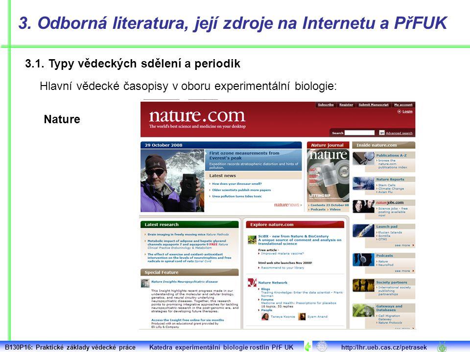 3.1. Typy vědeckých sdělení a periodik 3. Odborná literatura, její zdroje na Internetu a PřFUK Hlavní vědecké časopisy v oboru experimentální biologie