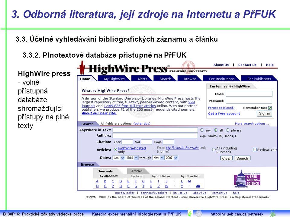 3.3. Účelné vyhledávání bibliografických záznamů a článků 3. Odborná literatura, její zdroje na Internetu a PřFUK 3.3.2. Plnotextové databáze přístupn