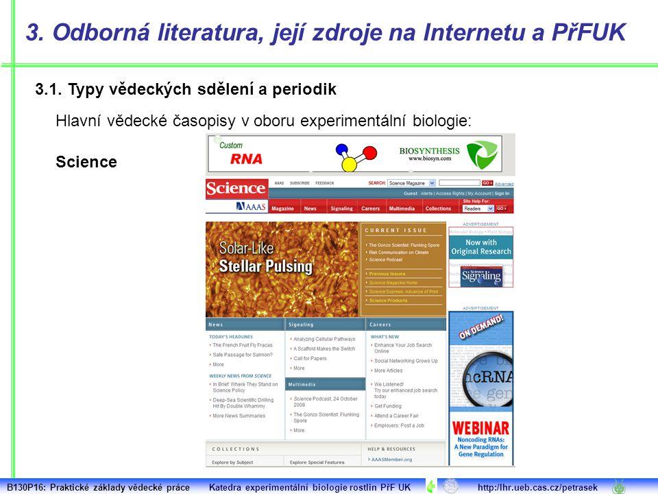 3.1. Typy vědeckých sdělení a periodik 3. Odborná literatura, její zdroje na Internetu a PřFUK Science Hlavní vědecké časopisy v oboru experimentální