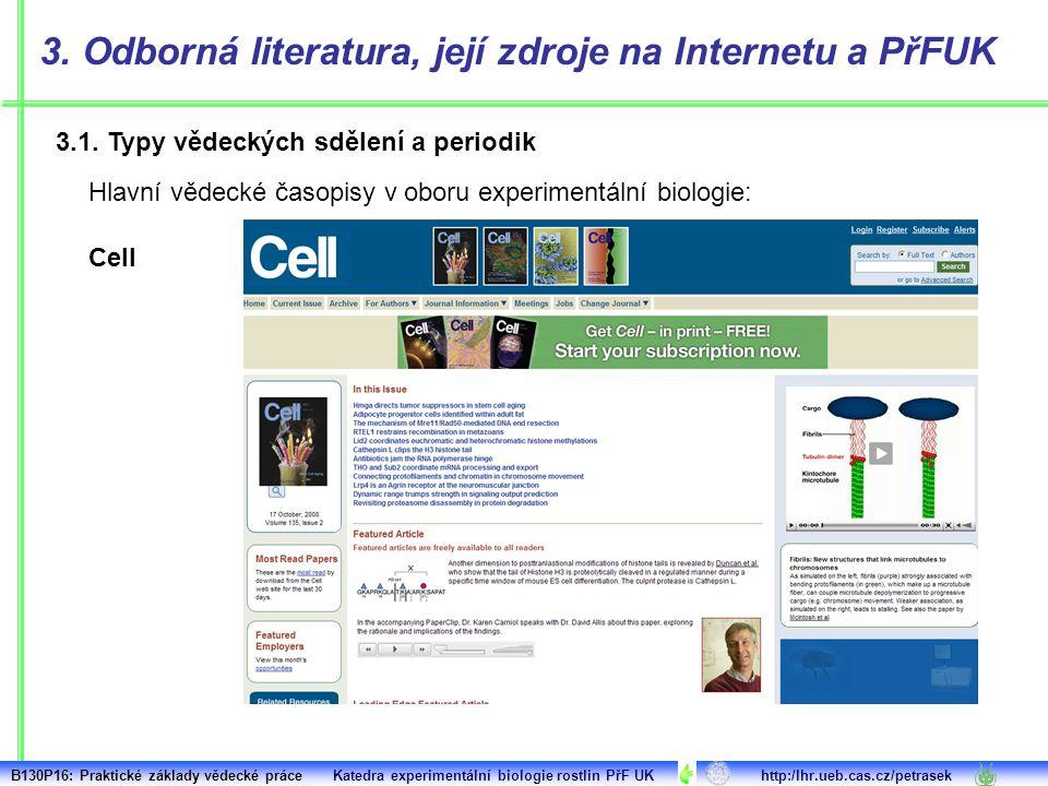 3.1. Typy vědeckých sdělení a periodik 3. Odborná literatura, její zdroje na Internetu a PřFUK Cell Hlavní vědecké časopisy v oboru experimentální bio