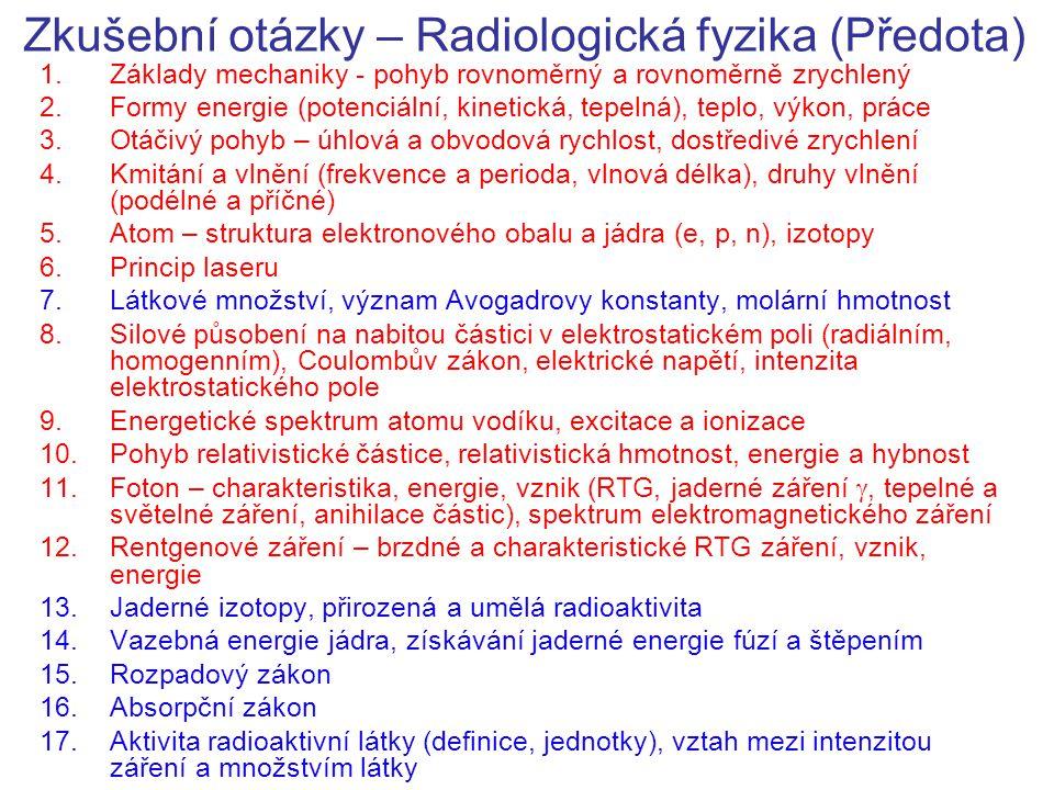 e-learning www.eamos.cz ZSF → KBF → Radiologická fyzika (Předota) www.eamos.cz/amos/kbf Fyzikální konstanty a přehled vzorců Informace o kurzu Přednášky a cvičení Zápočtový test a zkouškové termíny