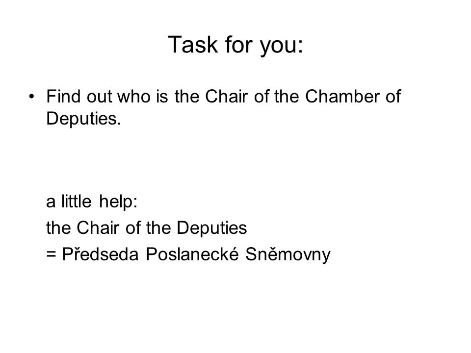 Task for you: Find out who is the Chair of the Chamber of Deputies.