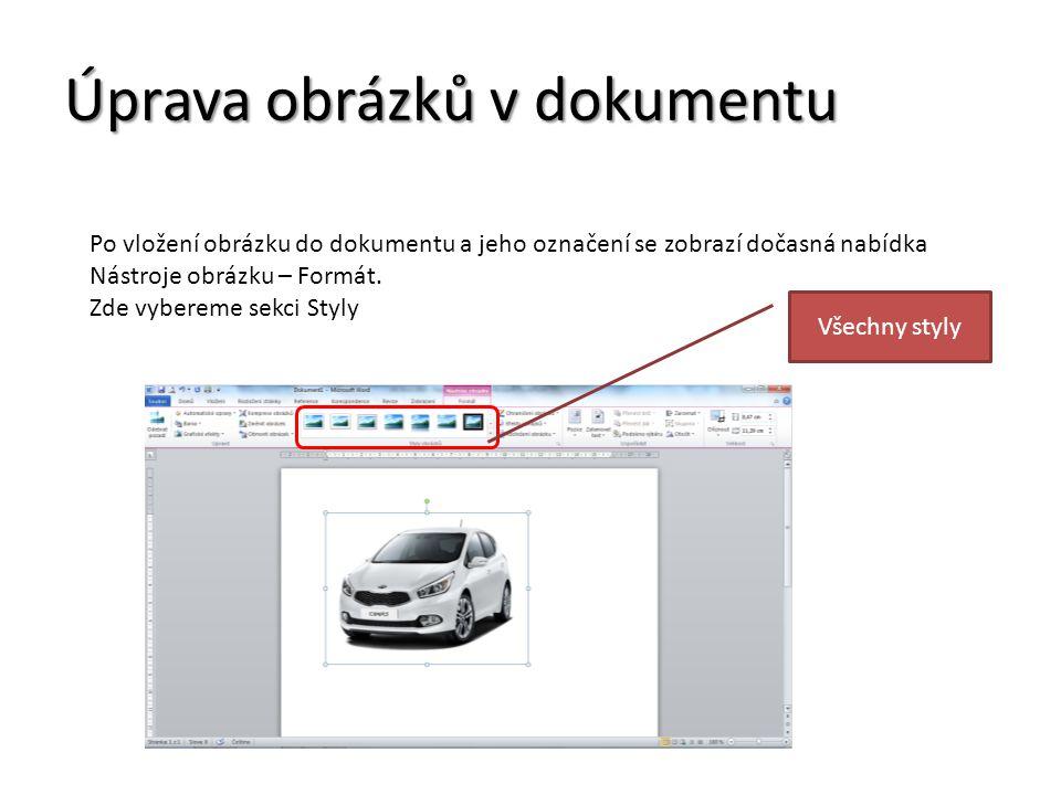 Úprava obrázků v dokumentu Po vložení obrázku do dokumentu a jeho označení se zobrazí dočasná nabídka Nástroje obrázku – Formát.