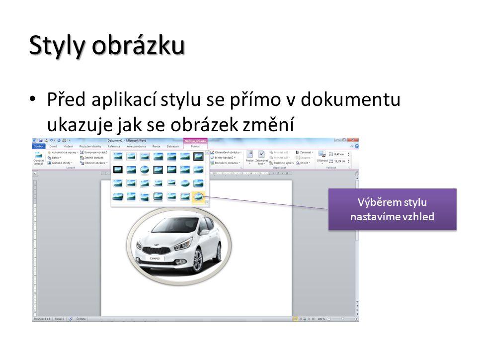 Styly obrázku Před aplikací stylu se přímo v dokumentu ukazuje jak se obrázek změní Výběrem stylu nastavíme vzhled