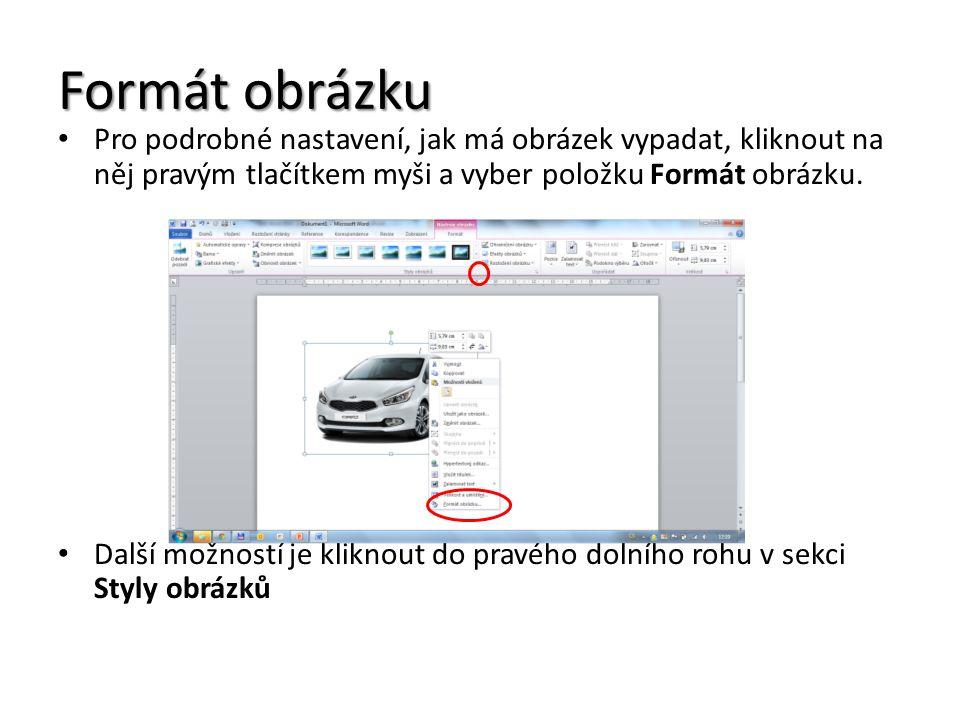 Formát obrázku Pro podrobné nastavení, jak má obrázek vypadat, kliknout na něj pravým tlačítkem myši a vyber položku Formát obrázku.