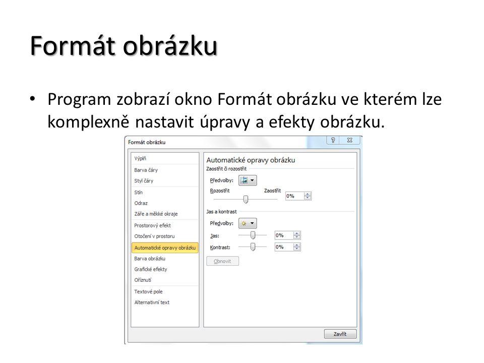 Formát obrázku Program zobrazí okno Formát obrázku ve kterém lze komplexně nastavit úpravy a efekty obrázku.