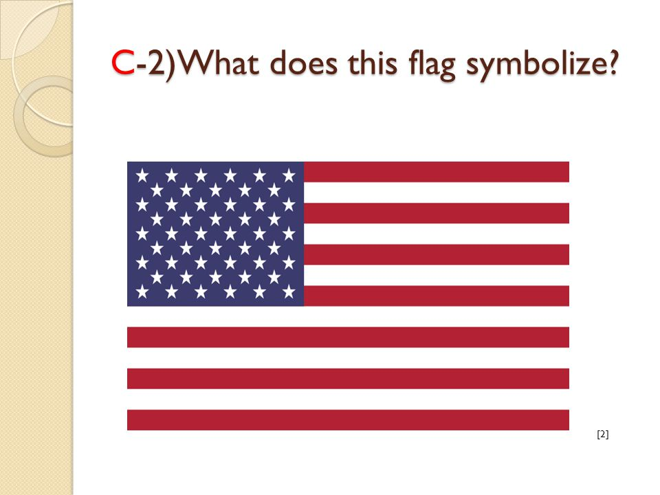 C-2)What does this flag symbolize [2]
