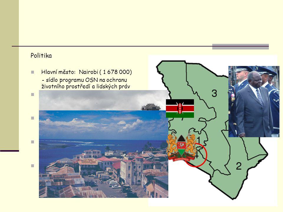 Politika Hlavní město: Nairobi ( 1 678 000) - sídlo programu OSN na ochranu životního prostředí a lidských práv Další města: Mombasa ( 900 000) - přís