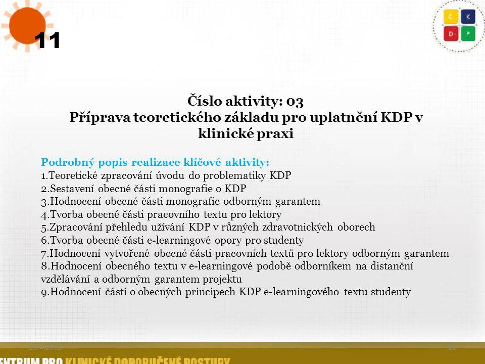 11 Číslo aktivity: 03 Příprava teoretického základu pro uplatnění KDP v klinické praxi Podrobný popis realizace klíčové aktivity: 1.Teoretické zpracov
