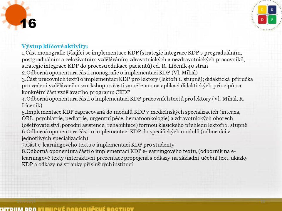 16 Výstup klíčové aktivity: 1.Část monografie týkající se implementace KDP (strategie integrace KDP s pregraduálním, postgraduálním a celoživotním vzd