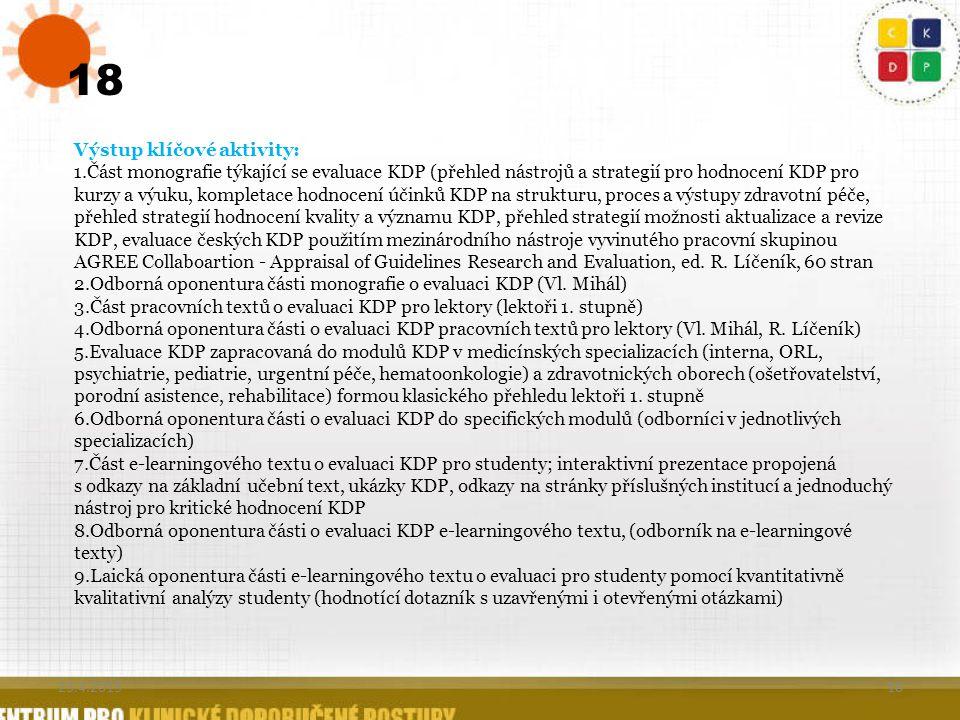 18 Výstup klíčové aktivity: 1.Část monografie týkající se evaluace KDP (přehled nástrojů a strategií pro hodnocení KDP pro kurzy a výuku, kompletace h