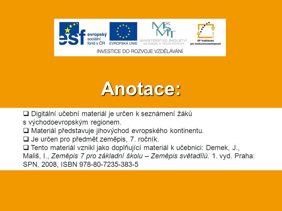 Anotace:  Digitální učební materiál je určen k seznámení žáků s východoevropským regionem.  Materiál představuje jihovýchod evropského kontinentu. 