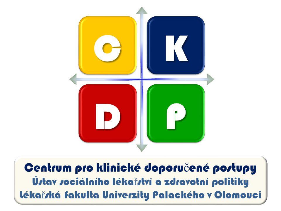 Centrum pro klinické doporu č ené postupy Ústav sociálního léka ř ství a zdravotní politiky Léka ř ská fakulta Univerzity Palackého v Olomouci CK DP