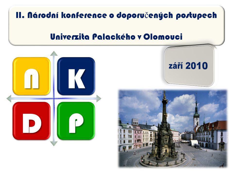 NK DP II. Národní konference o doporu č ených postupech Univerzita Palackého v Olomouci
