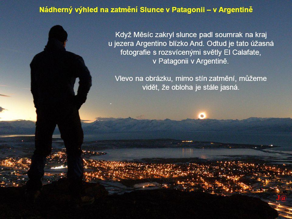 Una de los sucesos más bellos Nádherný výhled na zatmění Slunce v Patagonii – v Argentině Když Měsíc zakryl slunce padl soumrak na kraj u jezera Argentino blízko And.