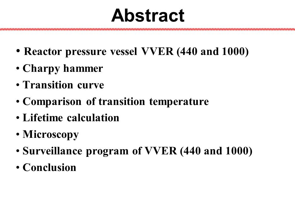Reactor pressure vessel VVER (440 and 1000) Charpy hammer Transition curve Comparison of transition temperature Lifetime calculation Microscopy Survei