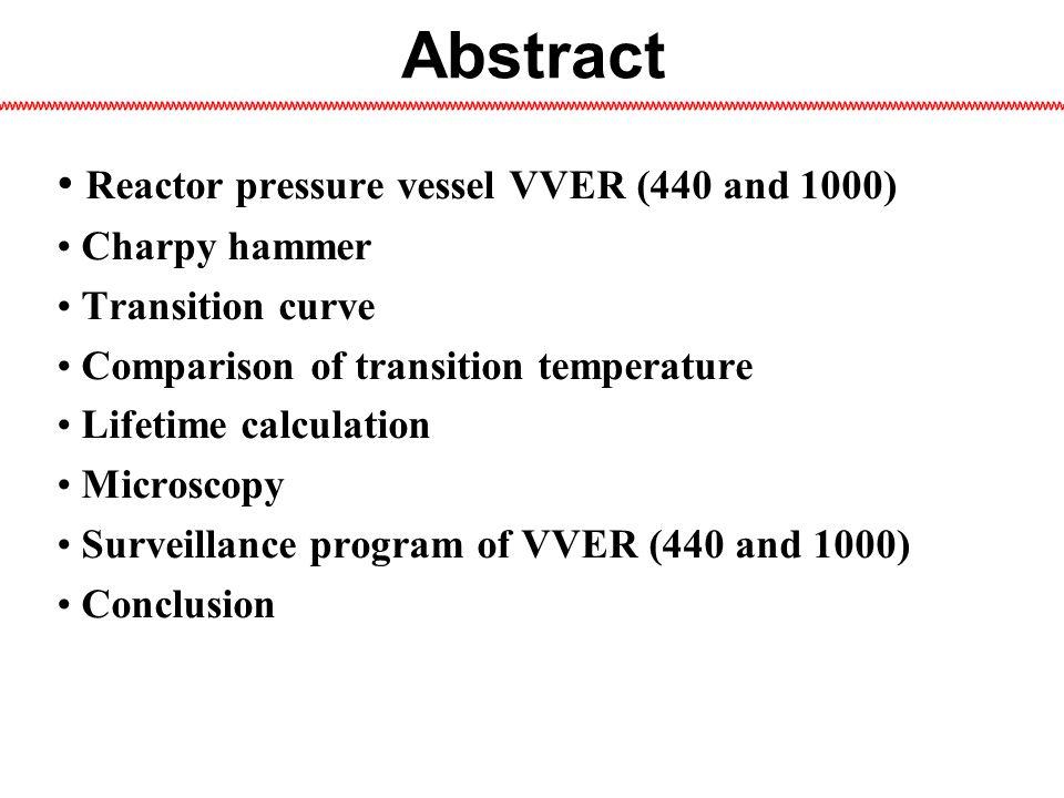 Reactor pressure vessel VVER 440MateriálCMnSiPSCrNiMoVCuCoAs15Ch2MFA0,130,180,30,60,170,37max0,025max0,0252,53,0max0,40,60,80,250,35max0,1max0,009max0,009