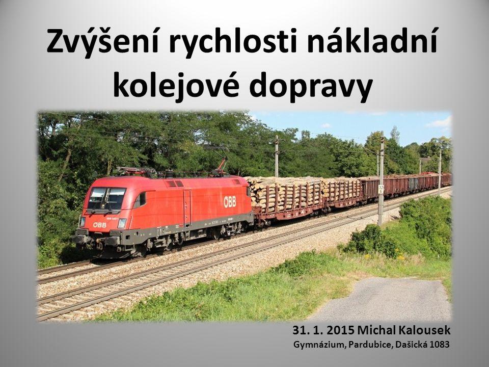 Proč je dobré zvýšit rychlost nákladních vlaků .