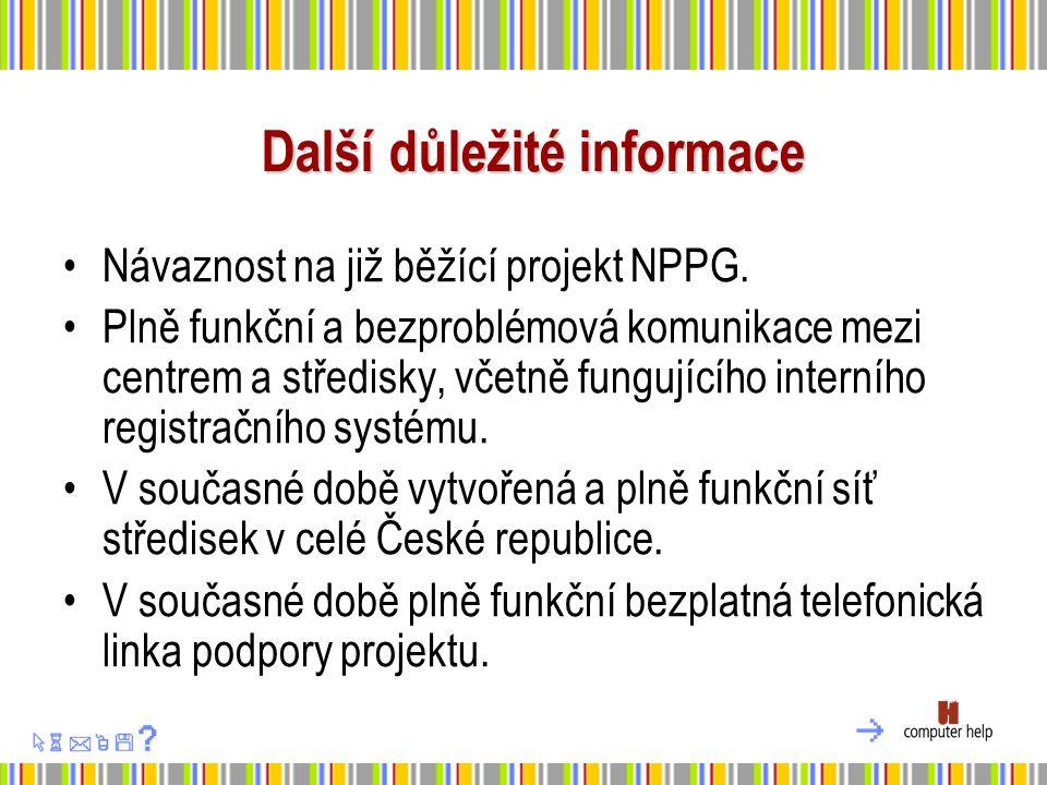 Další důležité informace Návaznost na již běžící projekt NPPG.